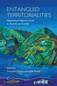 Entangled Territorialities : Negotiating Indigenous Lands in Australia and Canada, Paperback Book