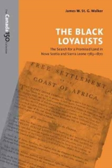 The Black Loyalists : The Search for a Promised Land in Nova Scotia and Sierra Leone, 1783-1870, Paperback Book
