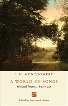 A World of Songs : Selected Poems, 1894-1921, Paperback / softback Book