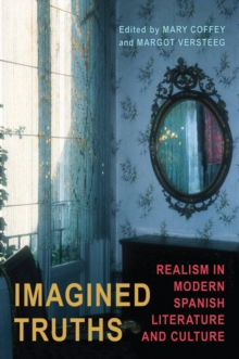 Imagined Truths : Realism in Modern Spanish Literature and Culture, PDF eBook