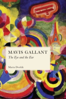 Mavis Gallant : The Eye and the Ear, EPUB eBook
