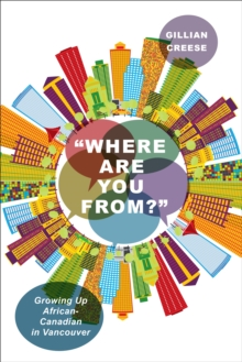 """Where Are You From?"" : Growing Up African-Canadian in Vancouver, EPUB eBook"