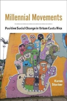 Millennial Movements : Positive Social Change in Urban Costa Rica, Hardback Book