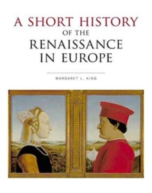 A Short History of the Renaissance in Europe, Paperback / softback Book