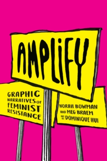 Amplify : Graphic Narratives of Feminist Resistance, PDF eBook