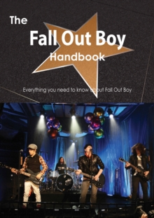 The Fall Out Boy Handbook - Everything you need to know about Fall Out Boy, PDF eBook