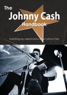 The Johnny Cash Handbook - Everything you need to know about Johnny Cash, PDF eBook
