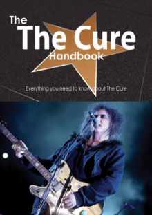 The The Cure Handbook - Everything you need to know about The Cure, PDF eBook