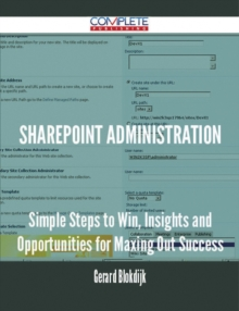 Sharepoint Administration - Simple Steps to Win, Insights and Opportunities for Maxing Out Success, EPUB eBook