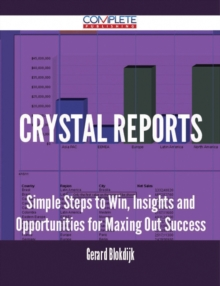 Crystal Reports - Simple Steps to Win, Insights and Opportunities for Maxing Out Success, EPUB eBook