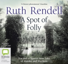 A Spot of Folly : Ten and a Quarter New Tales of Murder and Mayhem, CD-Audio Book