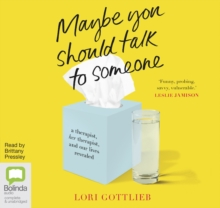 Maybe You Should Talk to Someone : A Therapist, Her Therapist, and Our Lives Revealed, CD-Audio Book