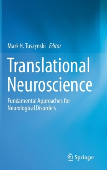 Translational Neuroscience : Fundamental Approaches for Neurological Disorders, Hardback Book