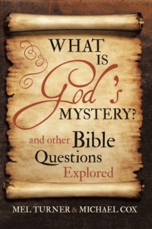 What Is God's Mystery? : And Other Bible Questions Explored, EPUB eBook