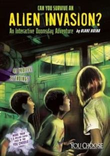Can You Survive an Alien Invasion?: An Interactive Doomsday Adventure, Paperback Book