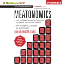 Meatonomics : How the Rigged Economics of Meat and Dairy Make You Consume Too Much-and How to Eat Better, Live Longer, and Spend Smarter, eAudiobook MP3 eaudioBook