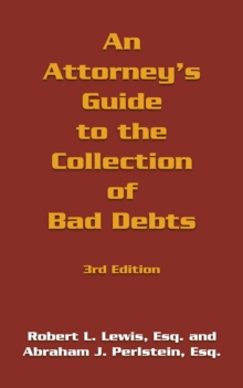 An Attorney's Guide to the Collection of Bad Debts: 3Rd Edition, EPUB eBook