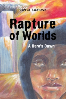 Rapture of Worlds : A Hero'S Dawn, EPUB eBook
