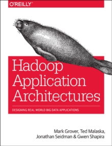 Hadoop Application Architectures, Paperback Book