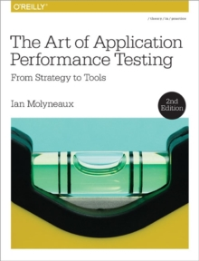 The Art of Application Performance Testing 2e, Paperback Book