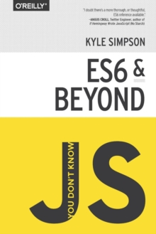 You Don't Know JS - ES6 & Beyond, Paperback Book