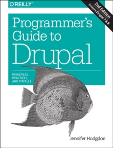 Programmer's Guide to Drupal 2e, Paperback Book