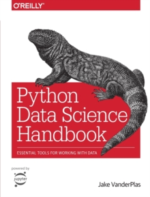 Python Data Science Handbook : Essential Tools for Working with Data, Paperback Book