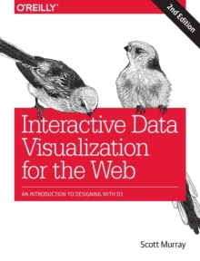 Interactive Data Visualization for the Web, Paperback / softback Book