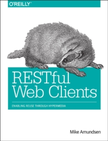 RESTful Web Clients, Paperback / softback Book