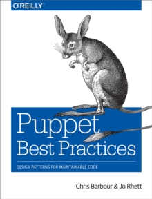 Puppet Best Practices : Design Patterns for Maintainable Code, PDF eBook
