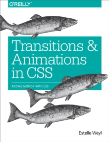 Transitions and Animations in CSS : Adding Motion with CSS, PDF eBook