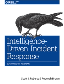 Intelligence-Driven Incident Response, Paperback / softback Book