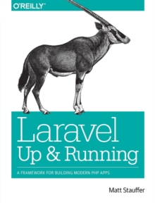 Laravel - Up and Running, Paperback / softback Book