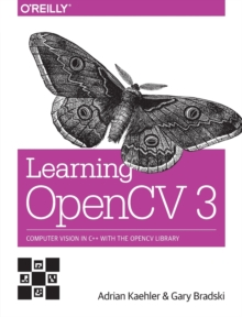 Learning OpenCV 3, Paperback / softback Book