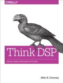 Think Dsp Digital Signal Processing In Python Allen B Downey