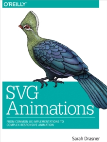 SVG Animations : From Common UX Implementations to Complex Responsive Animation, EPUB eBook