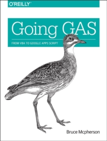 Going GAS : From VBA to Google Apps Script, Paperback Book