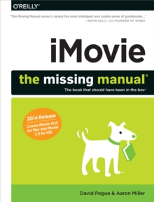 iMovie: The Missing Manual : 2014 release, covers iMovie 10.0 for Mac and 2.0 for iOS, PDF eBook