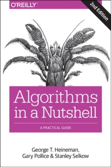 Algorithms in a Nutshell : A Practical Guide, Paperback / softback Book