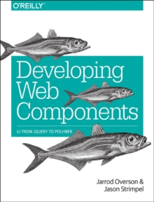 Developing Web Components, Paperback Book