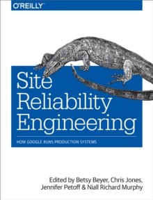 Site Reliability Engineering : How Google Runs Production Systems, EPUB eBook