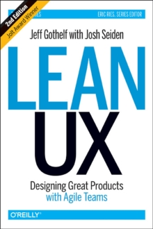 Lean UX, 2e, Paperback / softback Book
