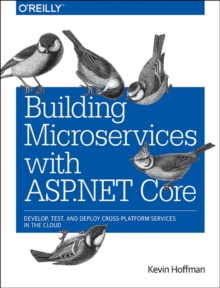 Building Microservices with ASP.NET Core, Paperback Book