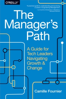The Manager's Path : A Guide for Tech Leaders Navigating Growth and Change, EPUB eBook