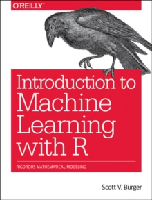 Introduction to Machine Learning with R, Paperback / softback Book