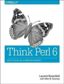Think Perl 6 : How to Think Like a Computer Scientist, Paperback Book