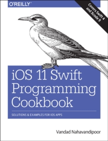 iOS 11 Swift Programming Cookbook, Paperback Book