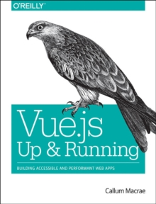 Vue.js - Up and Running, Paperback Book