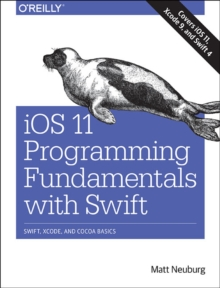 iOS 11 Programming Fundamentals with Swift, Paperback Book