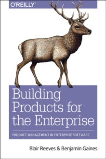 Building for Business : Product Management in Enterprise Software, Paperback Book